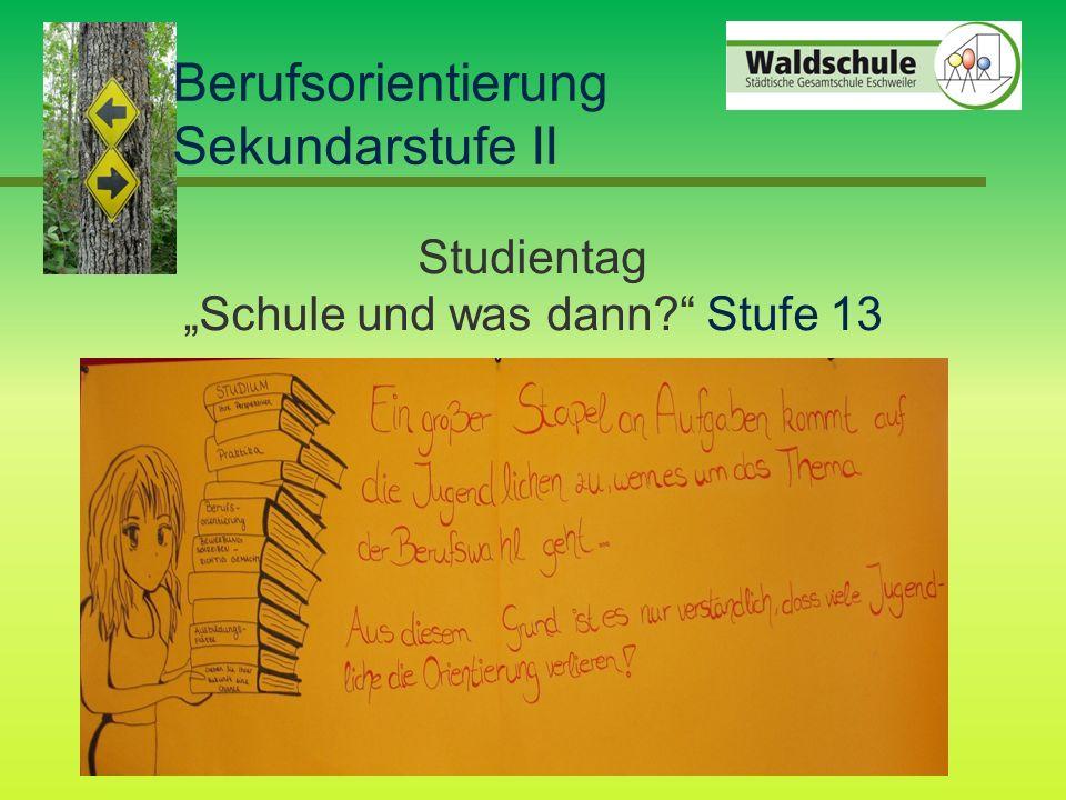 """Berufsorientierung Sekundarstufe II Studientag """"Schule und was dann Stufe 13"""