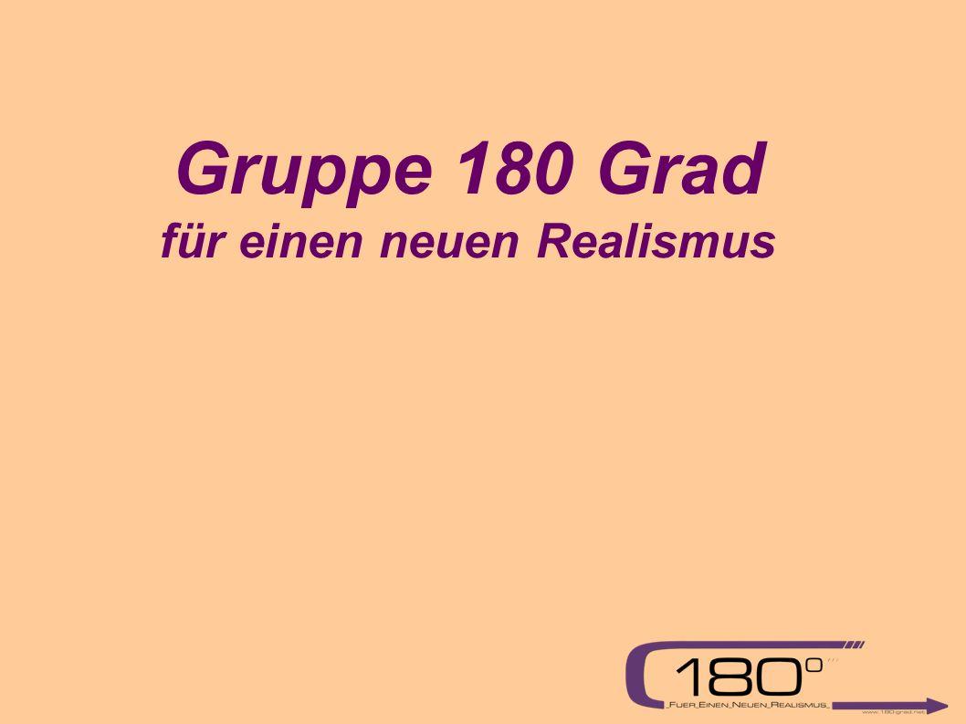 Gruppe 180 Grad für einen neuen Realismus