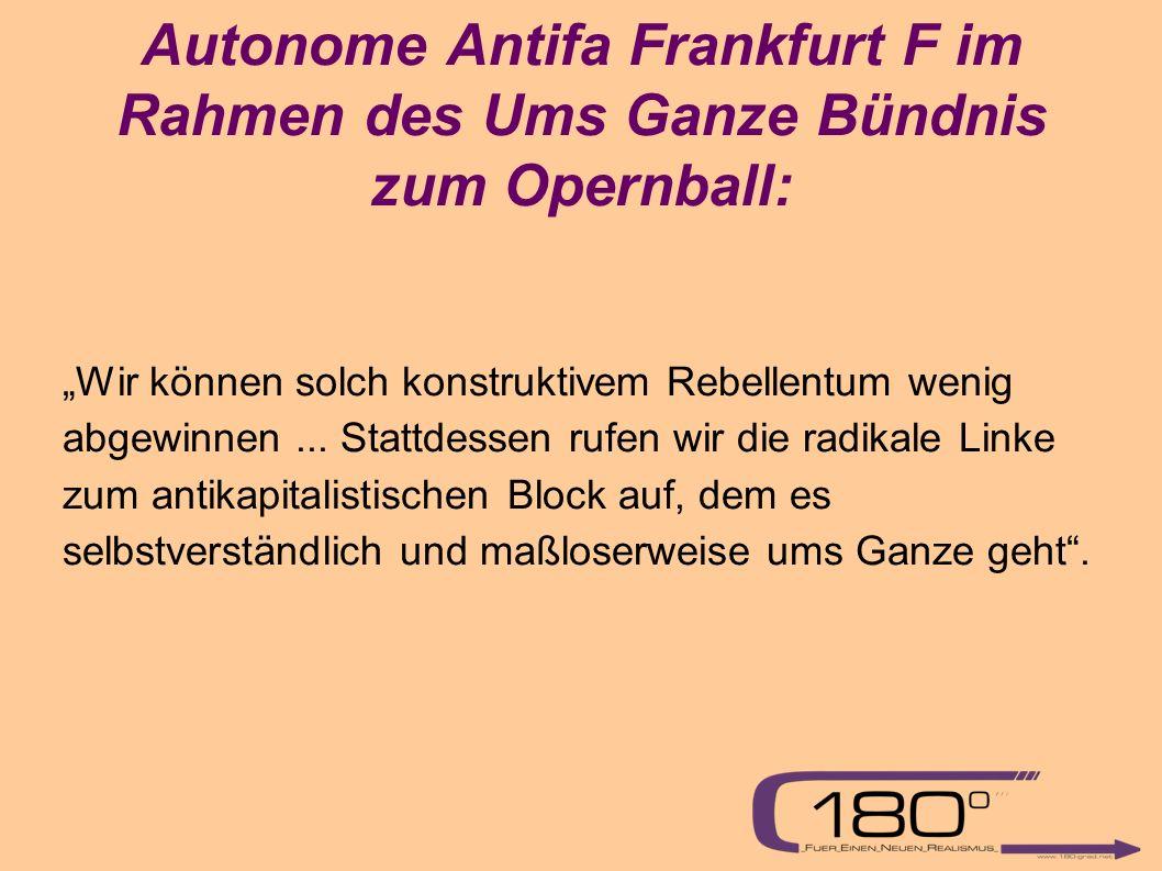 """Autonome Antifa Frankfurt F im Rahmen des Ums Ganze Bündnis zum Opernball: """"Wir können solch konstruktivem Rebellentum wenig abgewinnen..."""