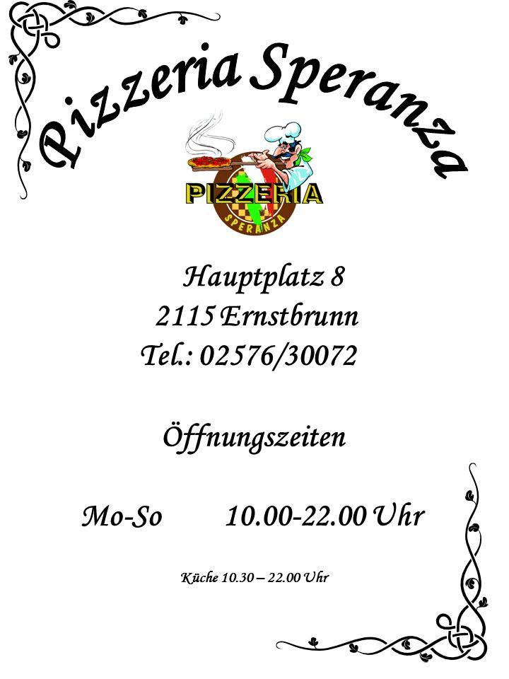 Hauptplatz 8 2115 Ernstbrunn Tel.: 02576/30072 Öffnungszeiten Mo-So 10.00-22.00 Uhr Küche 10.30 – 22.00 Uhr