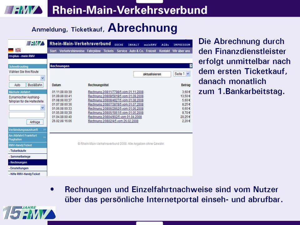 Anmeldung, Ticketkauf, Abrechnung Rechnungen und Einzelfahrtnachweise sind vom Nutzer über das persönliche Internetportal einseh- und abrufbar.