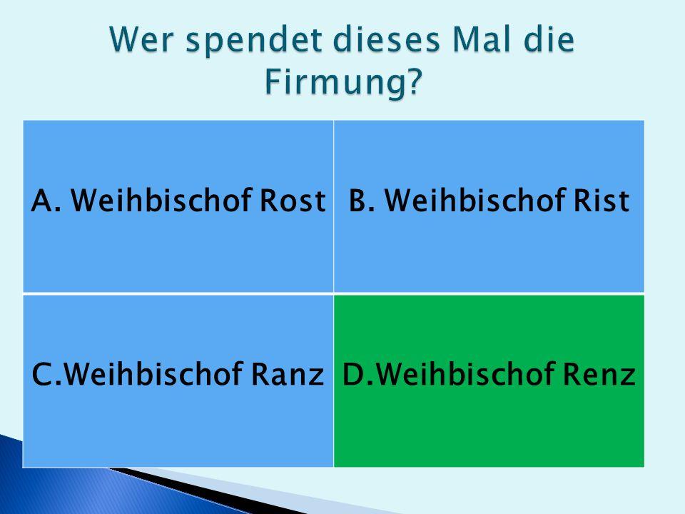 A. Weihbischof RostB. Weihbischof Rist C.Weihbischof RanzD.Weihbischof Renz
