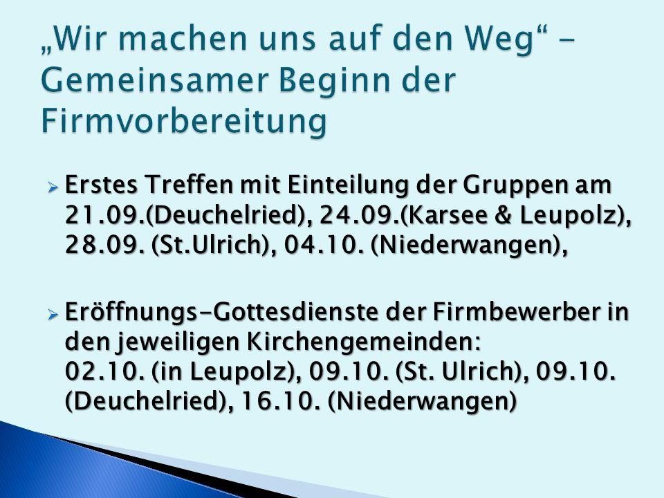  Erstes Treffen mit Einteilung der Gruppen am 21.09.(Deuchelried), 24.09.(Karsee & Leupolz), 28.09.