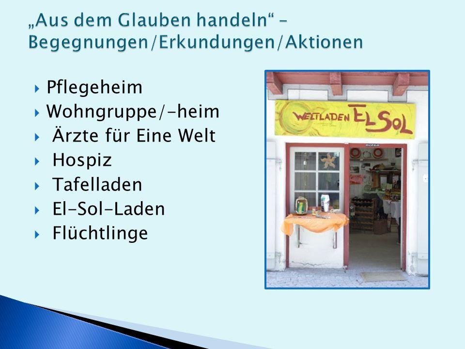  Pflegeheim  Wohngruppe/-heim  Ärzte für Eine Welt  Hospiz  Tafelladen  El-Sol-Laden  Flüchtlinge