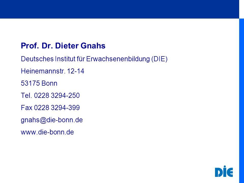 Prof. Dr. Dieter Gnahs Deutsches Institut für Erwachsenenbildung (DIE) Heinemannstr.