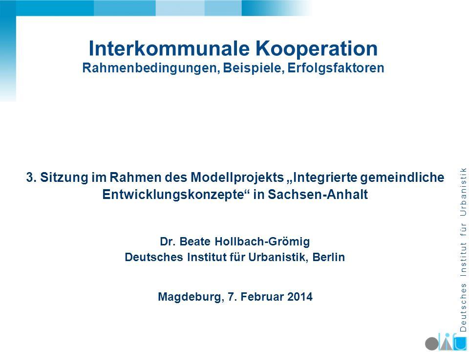 D e u t s c h e s I n s t i t u t f ü r U r b a n i s t i k Interkommunale Kooperation Rahmenbedingungen, Beispiele, Erfolgsfaktoren 3.
