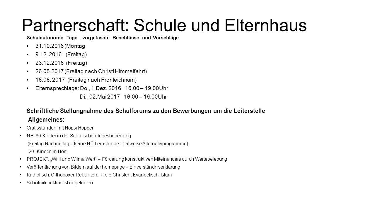 Partnerschaft: Schule und Elternhaus Schulautonome Tage : vorgefasste Beschlüsse und Vorschläge: 31.10.2016 (Montag 9.12.
