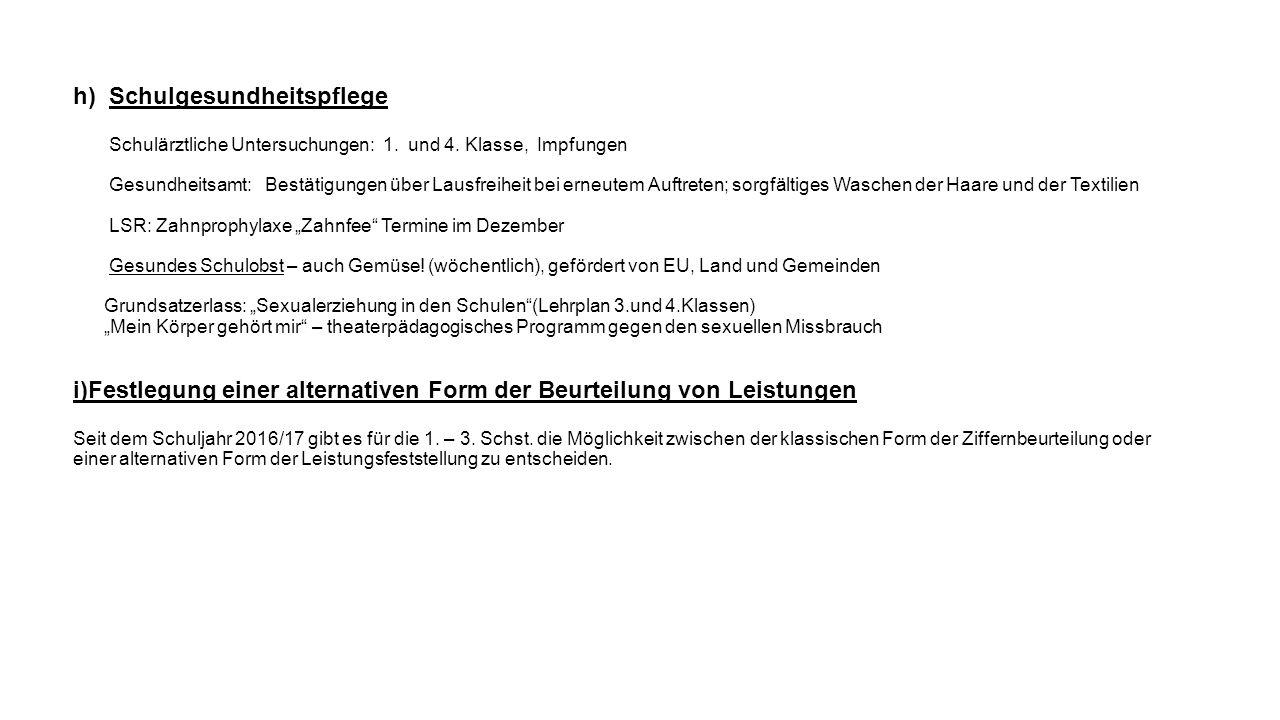 h)Schulgesundheitspflege Schulärztliche Untersuchungen: 1.