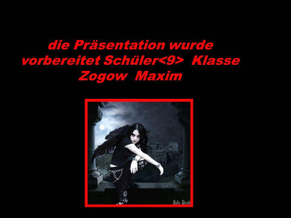 die Präsentation wurde vorbereitet Schüler Klasse Zogow Maxim
