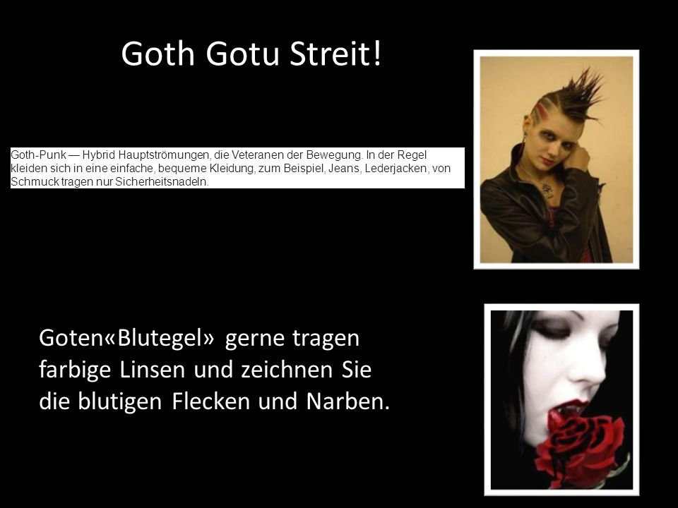 Goth Gotu Streit.