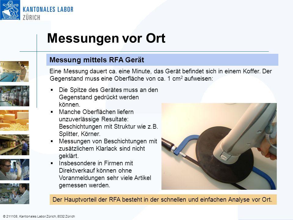 © 211108, Kantonales Labor Zürich, 8032 Zürich Messungen vor Ort Messung mittels RFA Gerät Der Hauptvorteil der RFA besteht in der schnellen und einfachen Analyse vor Ort.