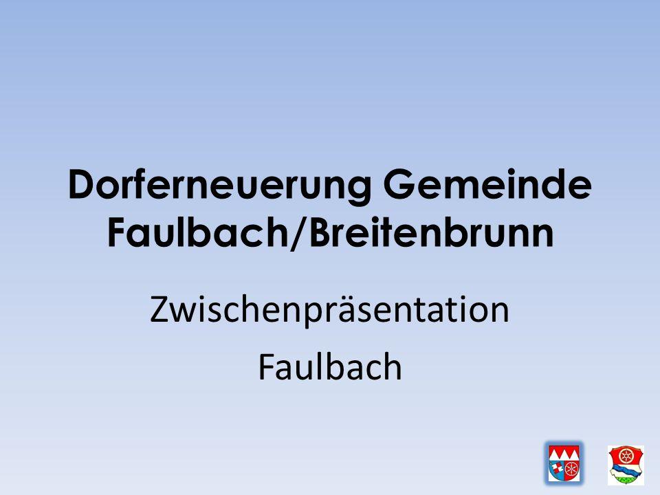 Dorferneuerung Gemeinde Faulbach/Breitenbrunn Zwischenpräsentation Faulbach