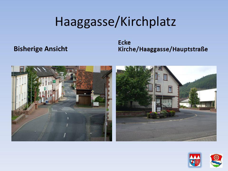 Haaggasse/Kirchplatz Bisherige Ansicht Ecke Kirche/Haaggasse/Hauptstraße