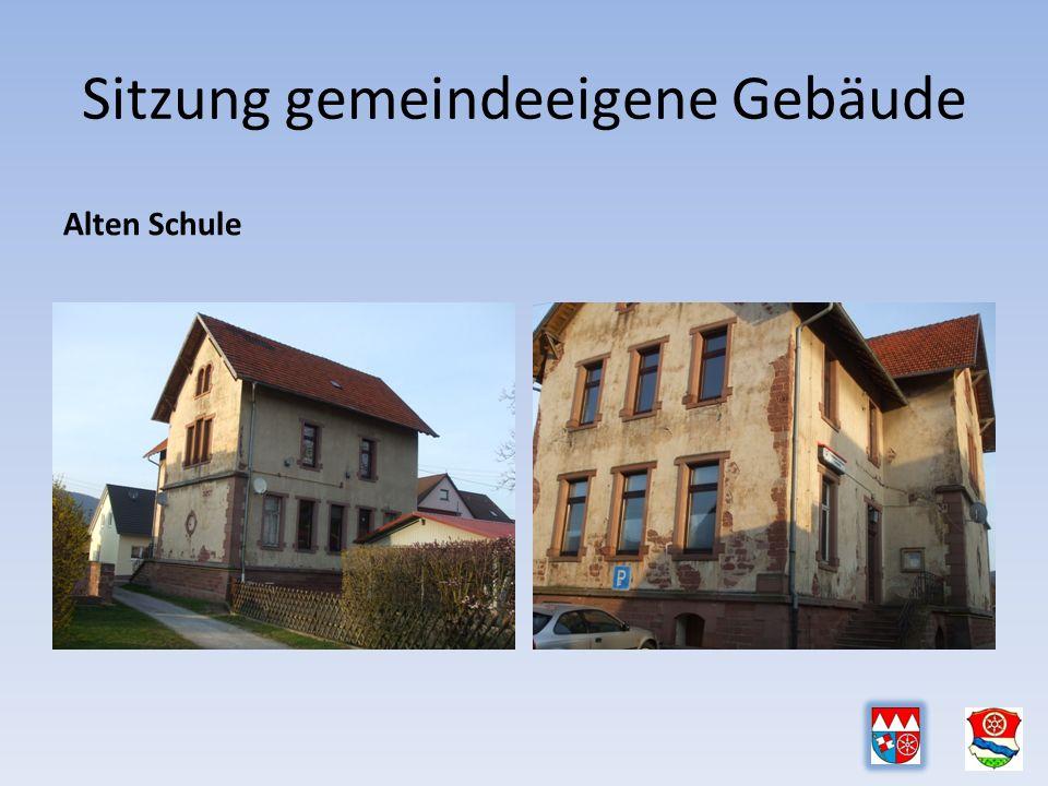 Sitzung gemeindeeigene Gebäude Alten Schule