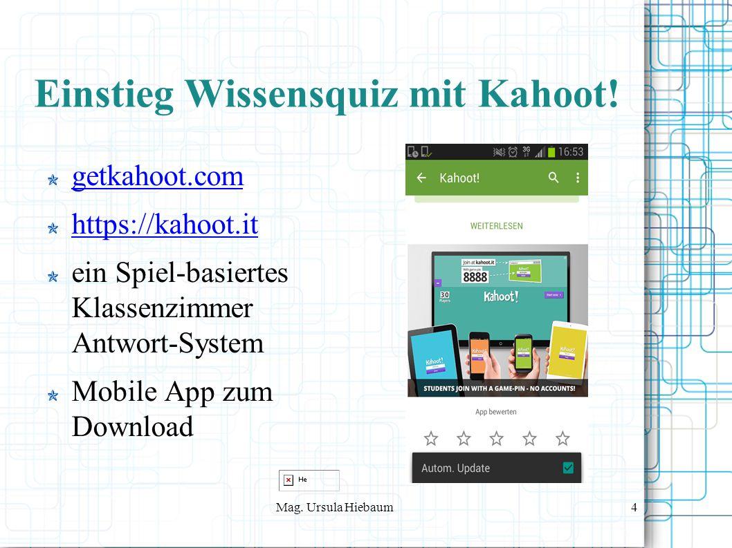 Mag. Ursula Hiebaum4 Einstieg Wissensquiz mit Kahoot.
