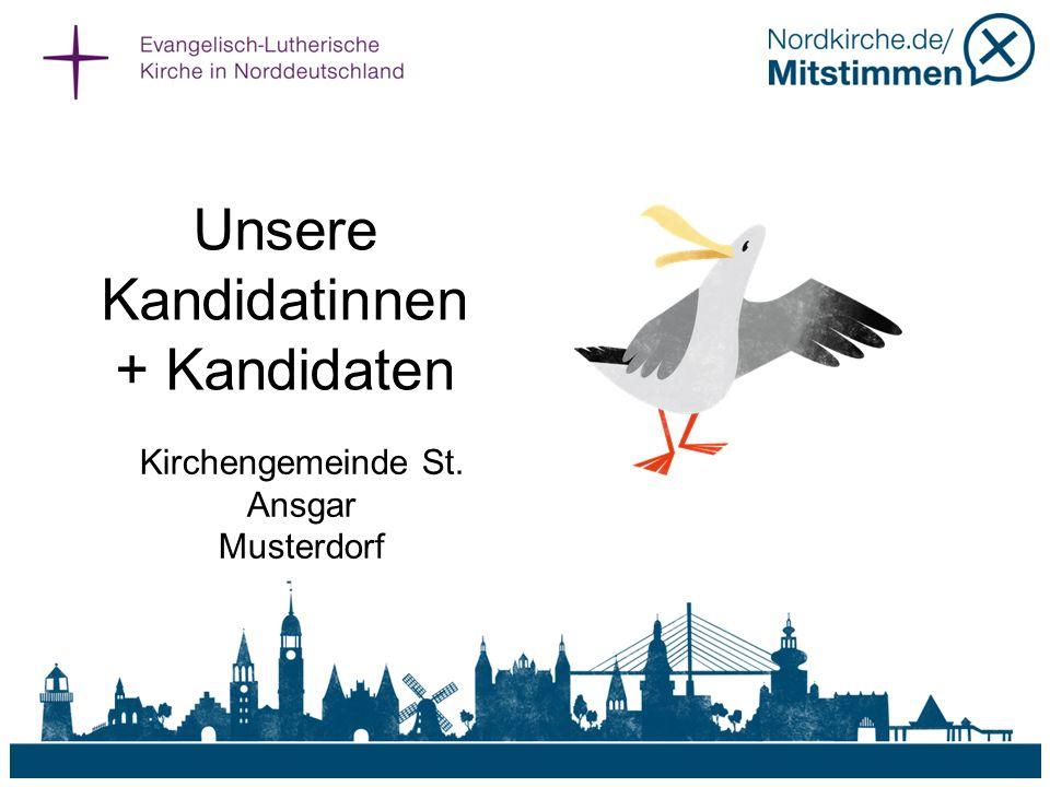 Unsere Kandidatinnen + Kandidaten Kirchengemeinde St. Ansgar Musterdorf