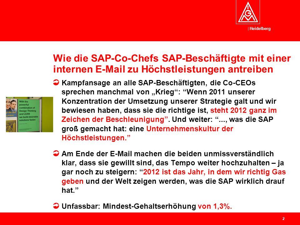 """Heidelberg Wie die SAP-Co-Chefs SAP-Beschäftigte mit einer internen E-Mail zu Höchstleistungen antreiben Kampfansage an alle SAP-Beschäftigten, die Co-CEOs sprechen manchmal von """"Krieg : Wenn 2011 unserer Konzentration der Umsetzung unserer Strategie galt und wir bewiesen haben, dass sie die richtige ist, steht 2012 ganz im Zeichen der Beschleunigung ."""