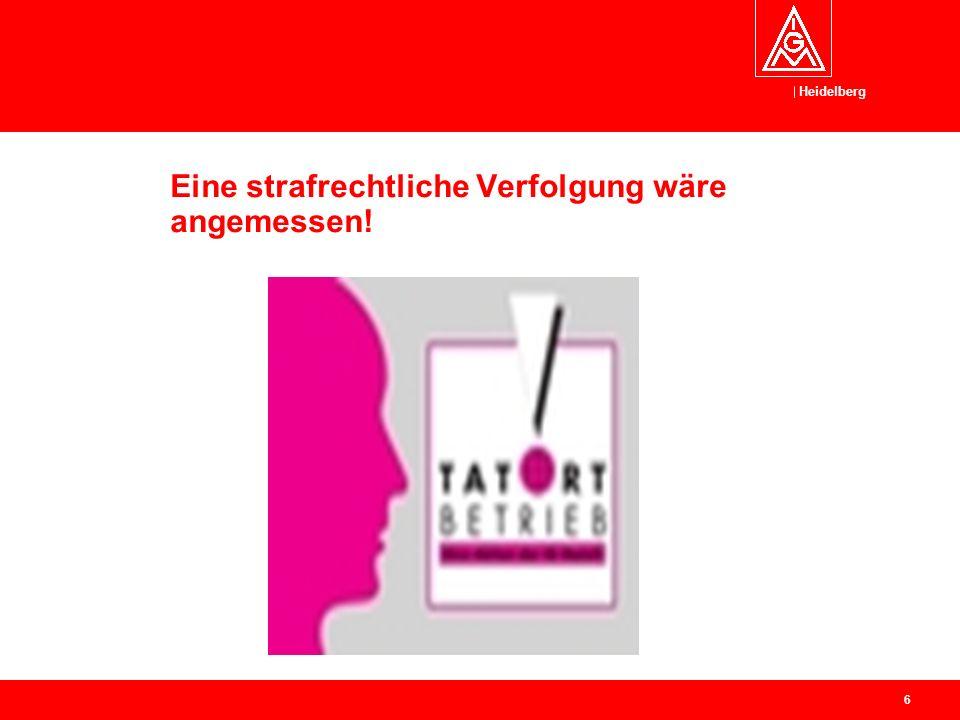 Heidelberg 6 Eine strafrechtliche Verfolgung wäre angemessen!