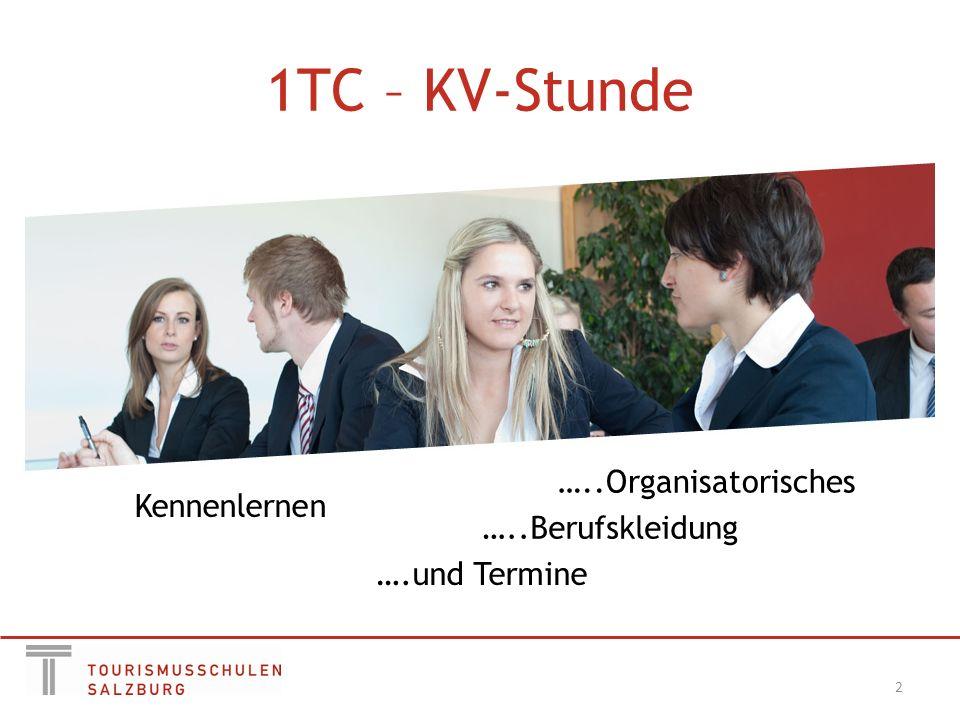 1TC – KV-Stunde 2 Kennenlernen …..Organisatorisches ….und Termine …..Berufskleidung
