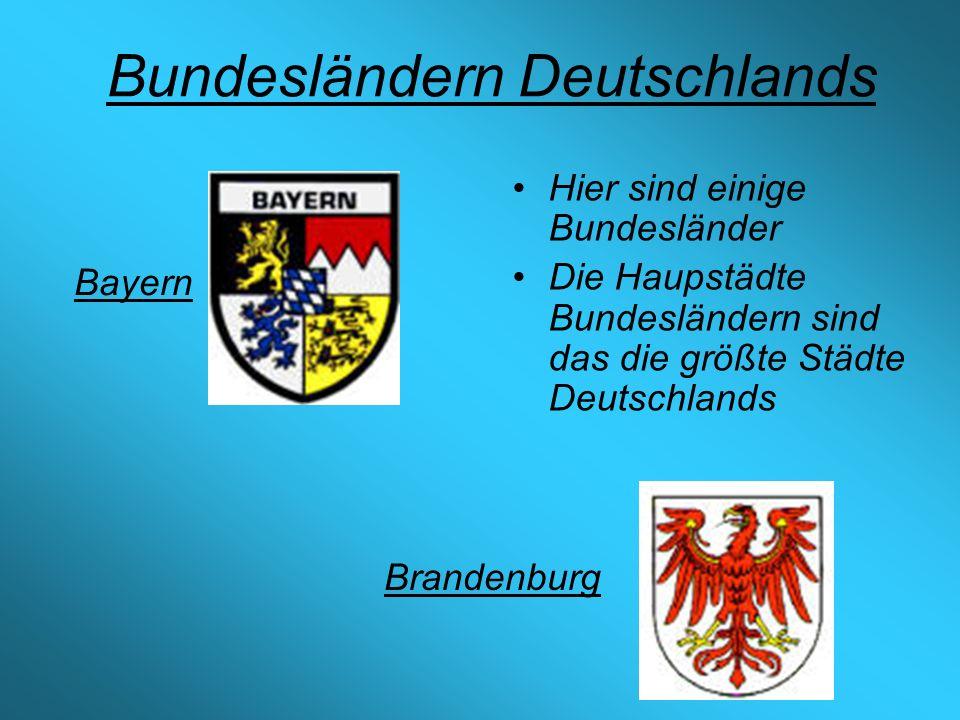 Bundesländern Deutschlands Hier sind einige Bundesländer Die Haupstädte Bundesländern sind das die größte Städte Deutschlands Bayern Brandenburg