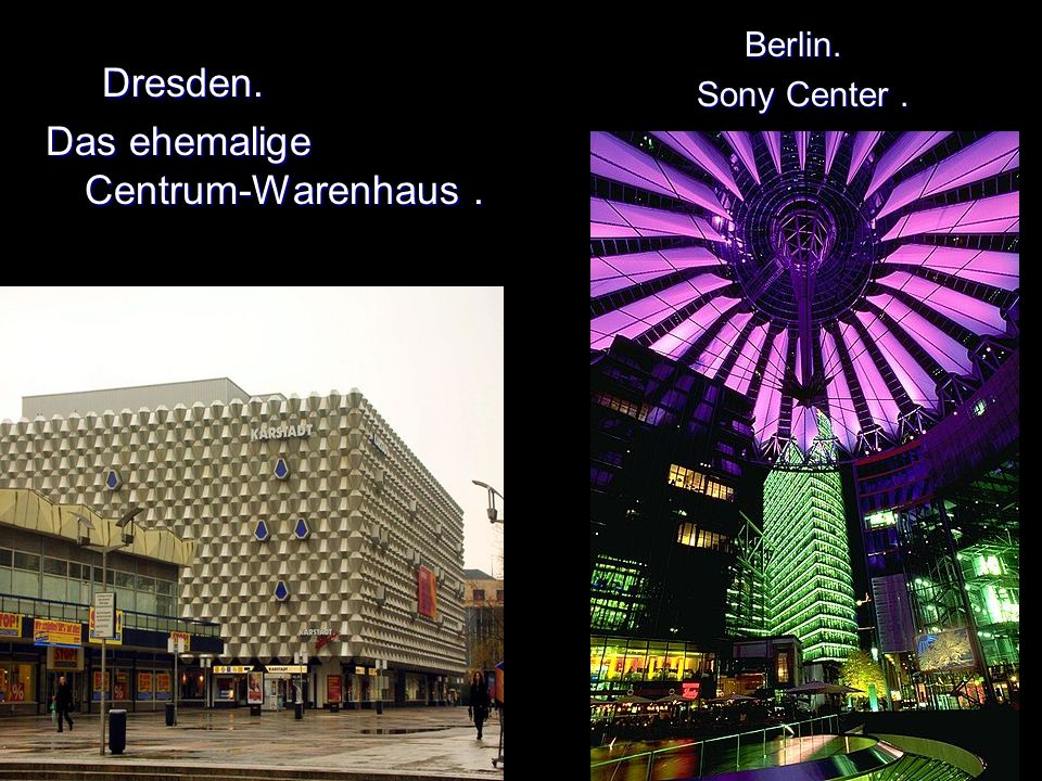 Dresden. Das ehemalige Centrum-Warenhaus. Berlin. Sony Center.
