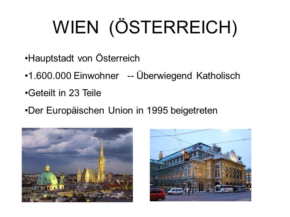 WIEN (ÖSTERREICH) Hauptstadt von Österreich 1.600.000 Einwohner -- Überwiegend Katholisch Geteilt in 23 Teile Der Europäischen Union in 1995 beigetreten