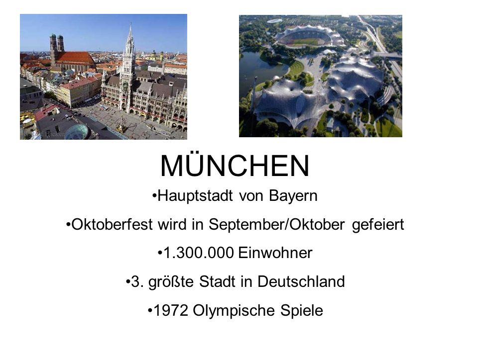 MÜNCHEN Hauptstadt von Bayern Oktoberfest wird in September/Oktober gefeiert 1.300.000 Einwohner 3.