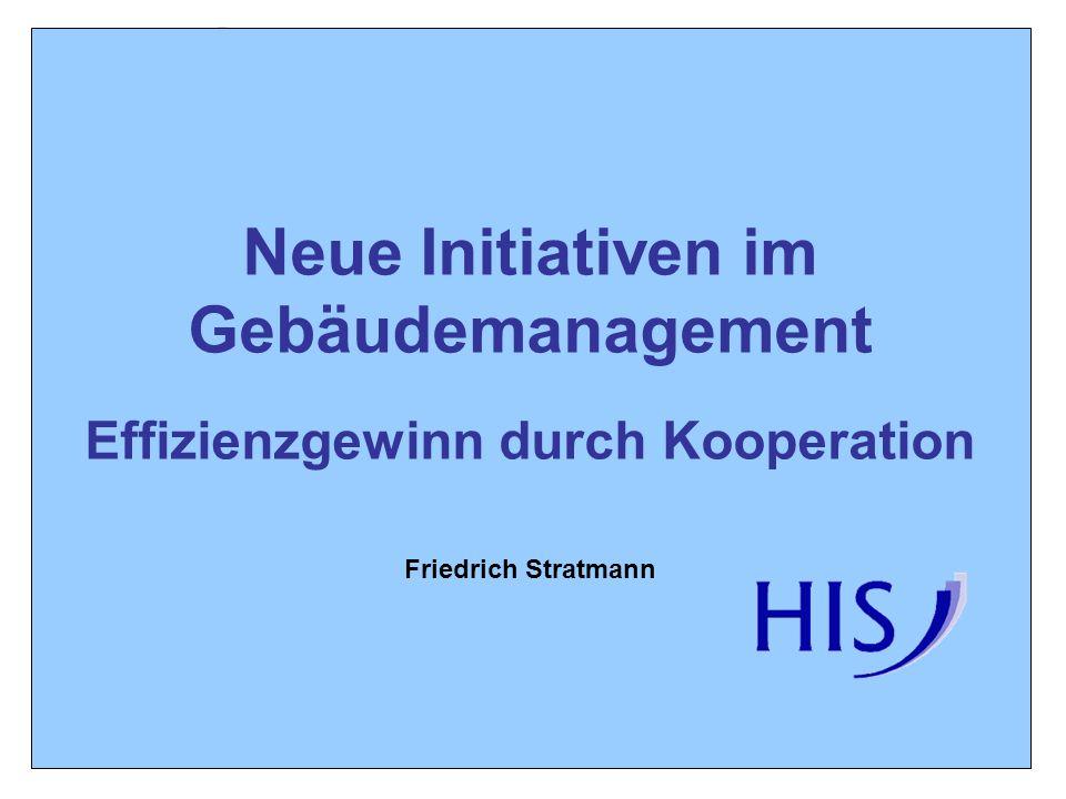ATA-Tagung 2005 Neue Inititativen im Gebäudemanagement Friedrich Stratmann 1 Neue Initiativen im Gebäudemanagement Effizienzgewinn durch Kooperation Friedrich Stratmann