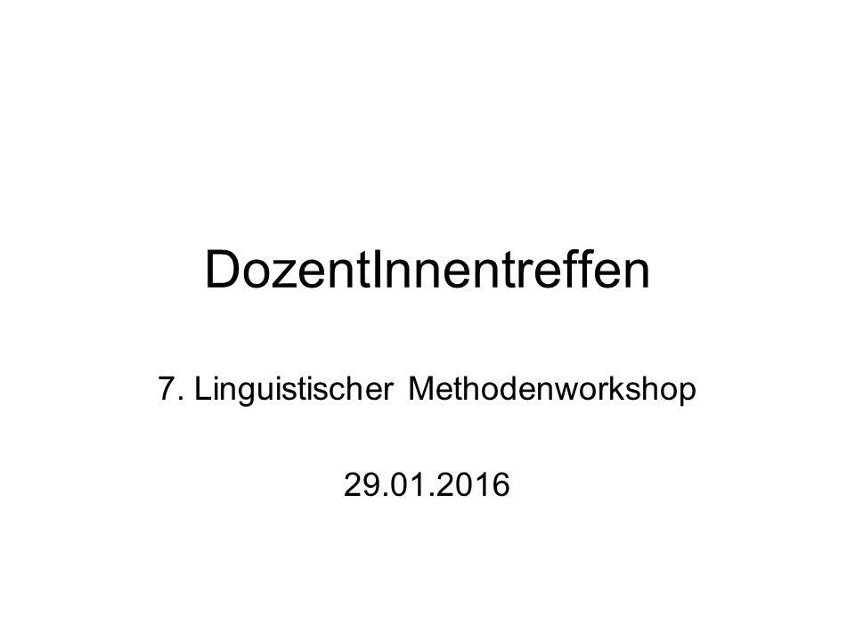 DozentInnentreffen 7. Linguistischer Methodenworkshop 29.01.2016