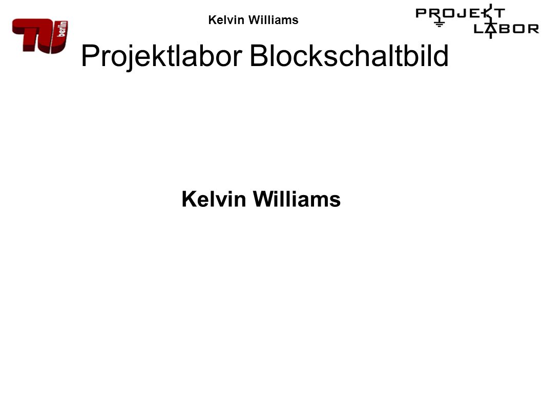 Projektlabor Blockschaltbild Kelvin Williams