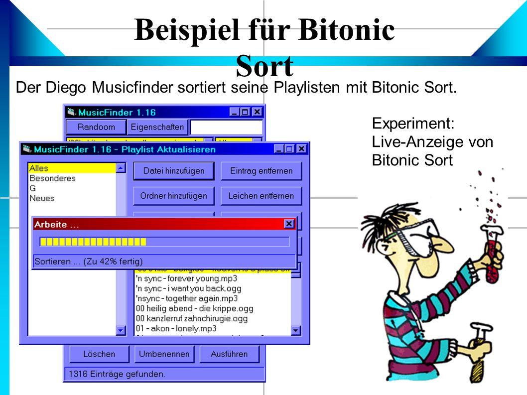 Beispiel für Bitonic Sort Der Diego Musicfinder sortiert seine Playlisten mit Bitonic Sort.