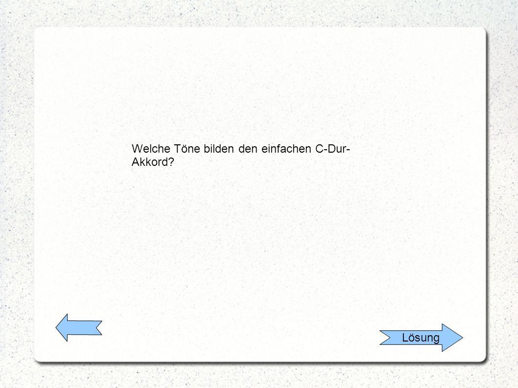 Lösung Welche Töne bilden den einfachen C-Dur- Akkord