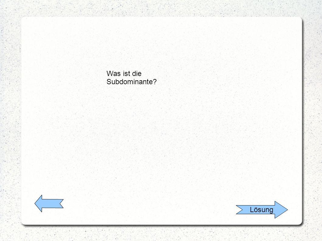 Lösung Was ist die Subdominante