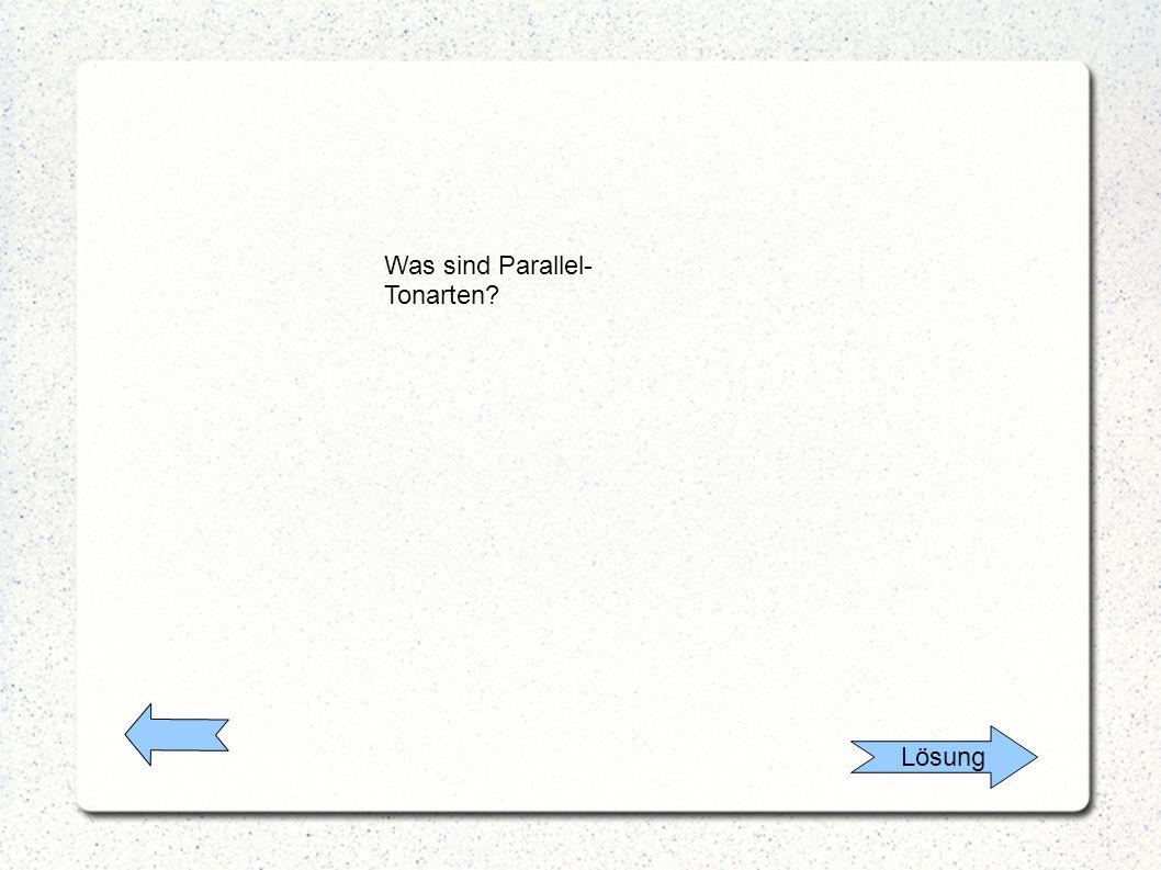 Lösung Was sind Parallel- Tonarten