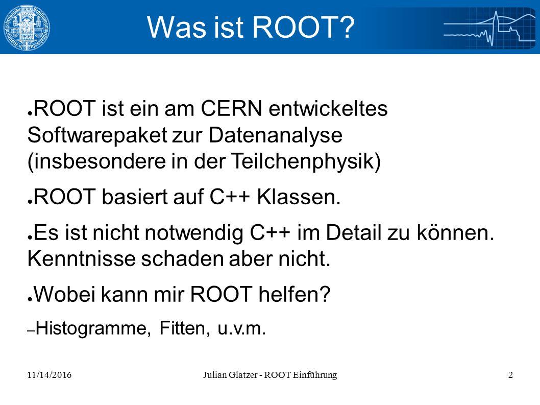 11/14/2016Julian Glatzer - ROOT Einführung2 Was ist ROOT.