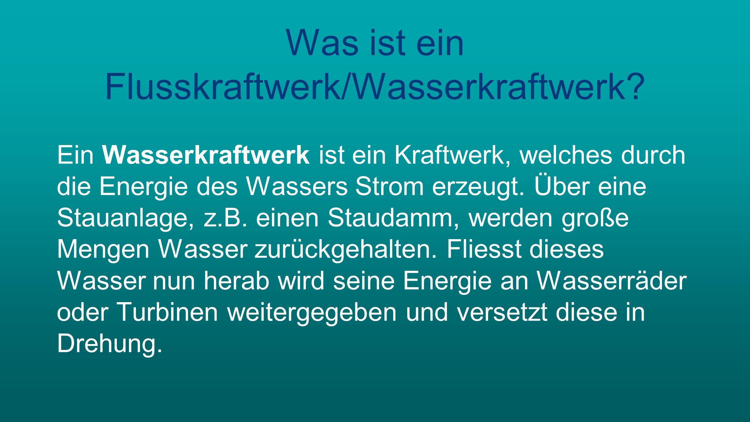 Was ist ein Flusskraftwerk/Wasserkraftwerk.