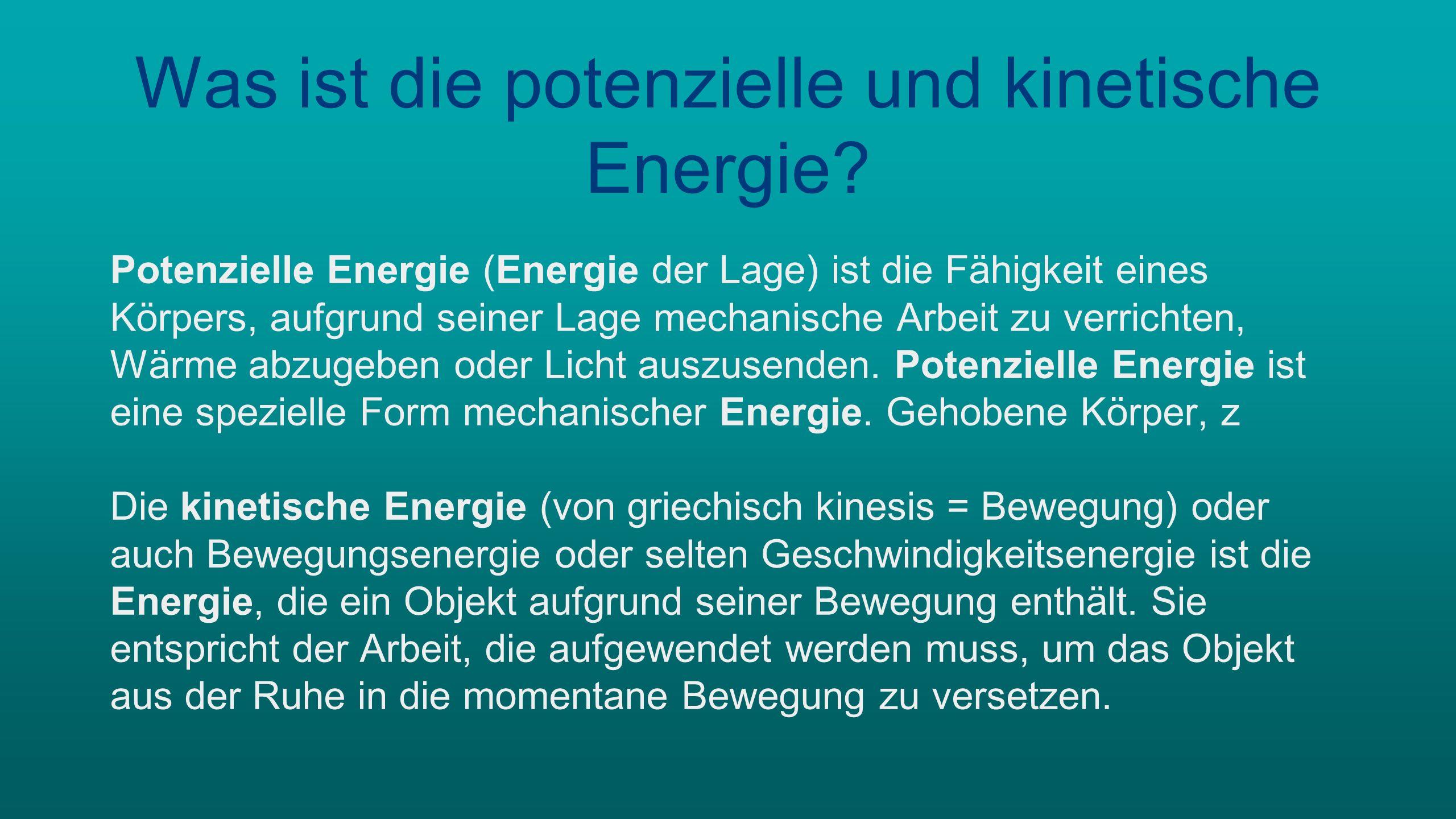 Was ist die potenzielle und kinetische Energie.