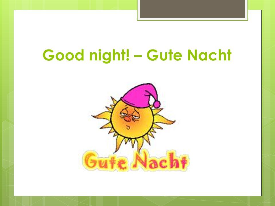 Good night! – Gute Nacht