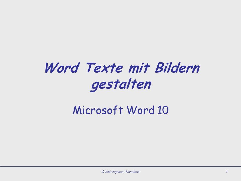 G.Meininghaus, Konstanz1 Word Texte mit Bildern gestalten Microsoft Word 10