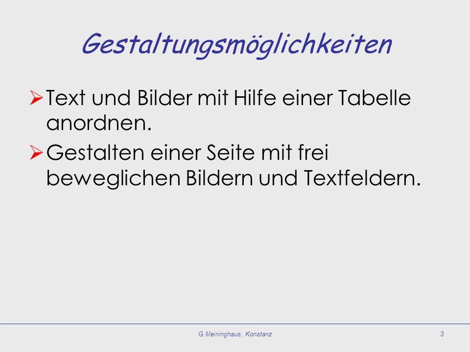 Gestaltungsmöglichkeiten  Text und Bilder mit Hilfe einer Tabelle anordnen.