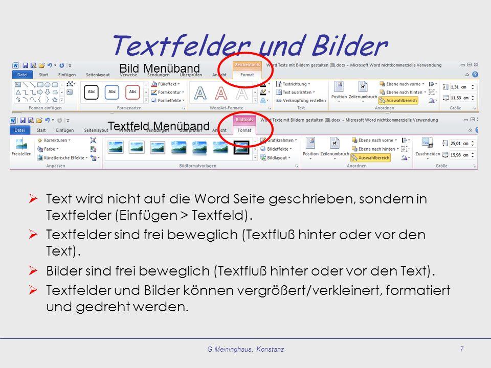 Textfelder und Bilder  Text wird nicht auf die Word Seite geschrieben, sondern in Textfelder (Einfügen > Textfeld).