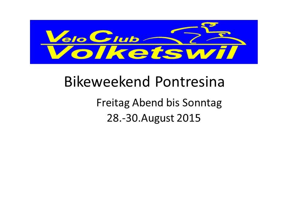 Bikeweekend Pontresina Freitag Abend bis Sonntag 28.-30.August 2015