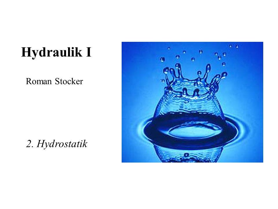 Hydraulik I Roman Stocker 2. Hydrostatik