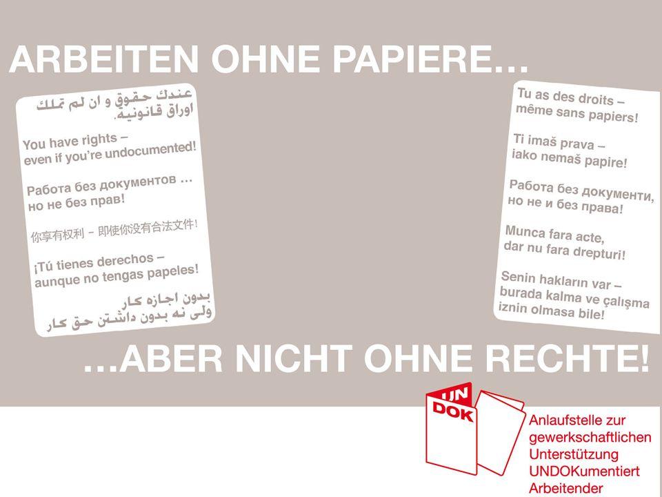 ARBEITEN OHNE PAPIERE, … ABER NICHT OHNE RECHTE!