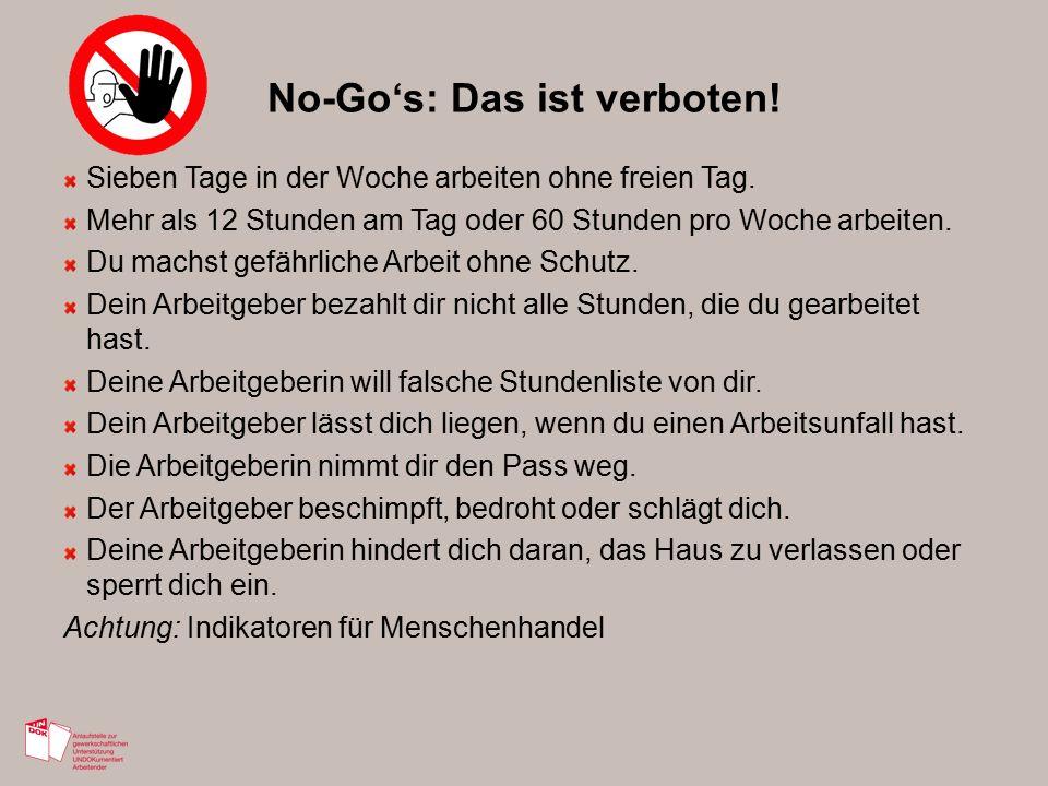 No-Go's: Das ist verboten. Sieben Tage in der Woche arbeiten ohne freien Tag.