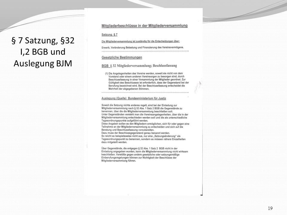 § 7 Satzung, §32 I,2 BGB und Auslegung BJM 19