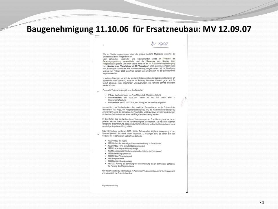 Baugenehmigung 11.10.06 für Ersatzneubau: MV 12.09.07 30