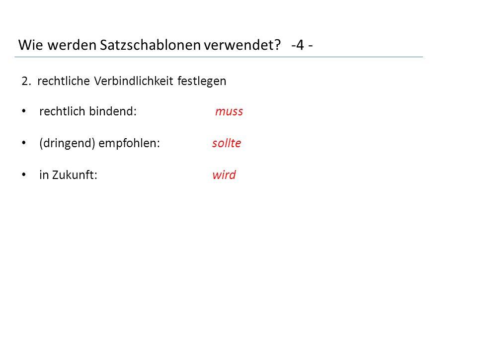 Wie werden Satzschablonen verwendet. -4 - 2.
