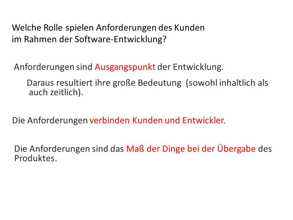 Welche Rolle spielen Anforderungen des Kunden im Rahmen der Software-Entwicklung.