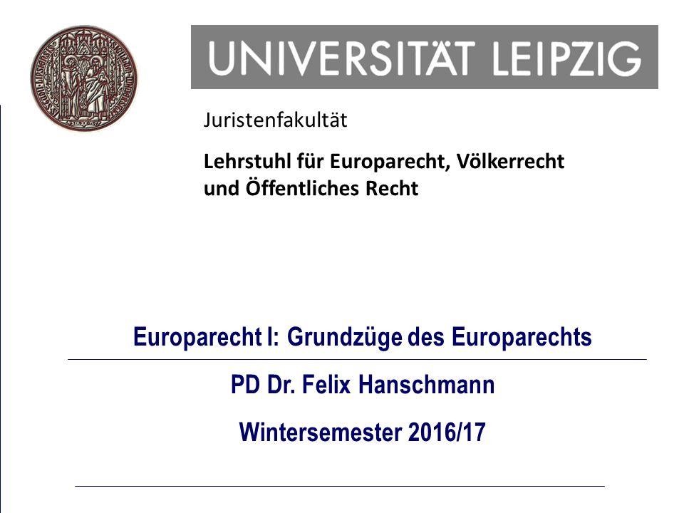 Europarecht I: Grundzüge des Europarechts PD Dr.